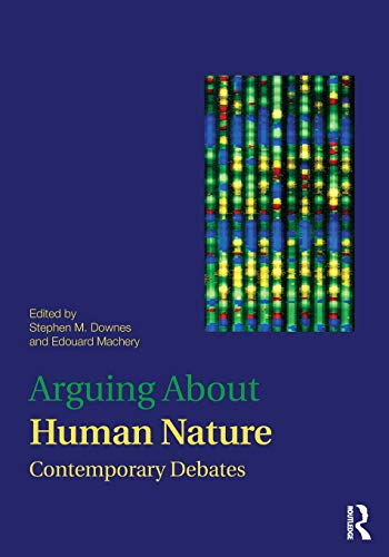 9780415894401: Arguing About Human Nature: Contemporary Debates (Arguing About Philosophy)