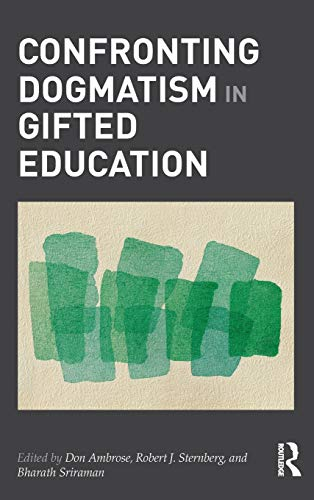 9780415894463: Confronting Dogmatism in Gifted Education