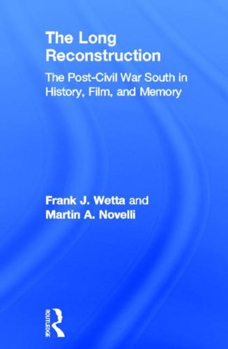 9780415894647: The Long Reconstruction: The Post-Civil War South in History, Film, and Memory