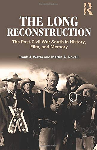 9780415894654: The Long Reconstruction: The Post-Civil War South in History, Film, and Memory