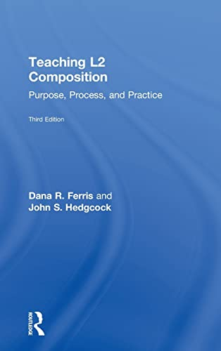 9780415894715: Teaching L2 Composition: Purpose, Process, and Practice