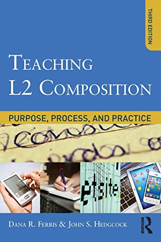 9780415894722: Teaching L2 Composition: Purpose, Process, and Practice
