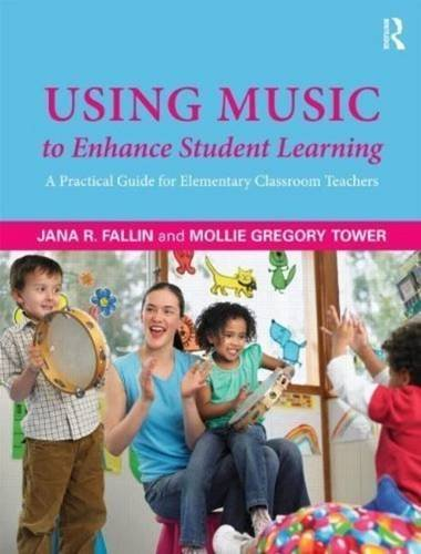 9780415894739: Using Music to Enhance Student Learning: A Practical Guide for Elementary Classroom Teachers
