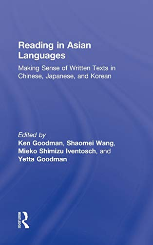 9780415894760: Reading in Asian Languages: Making Sense of Written Texts in Chinese, Japanese, and Korean