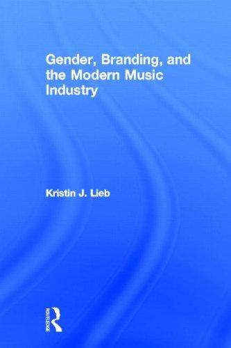 9780415894890: Gender, Branding, and the Modern Music Industry: The Social Construction of Female Popular Music Stars