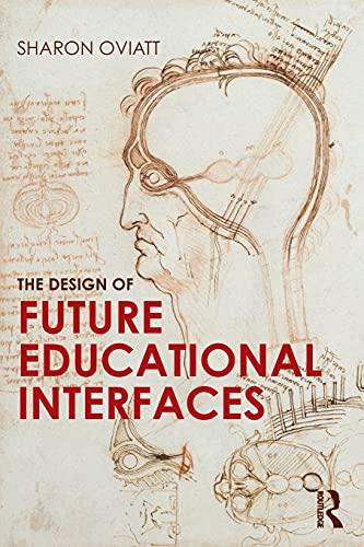 The Design of Future Educational Interfaces: Oviatt, Sharon
