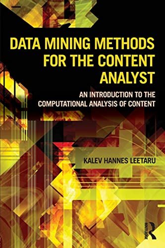 9780415895149: Data Mining Methods for the Content Analyst: An Introduction to the Computational Analysis of Content (Routledge Communication Series)