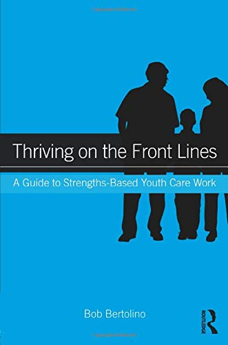 9780415895217: Thriving on the Front Lines: A Guide to Strengths-Based Youth Care Work