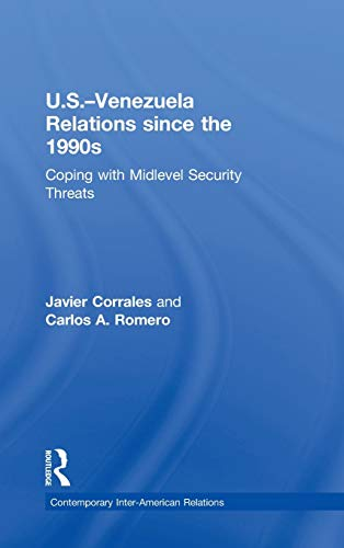 9780415895248: U.S.-Venezuela Relations since the 1990s: Coping with Midlevel Security Threats (Contemporary Inter-American Relations)