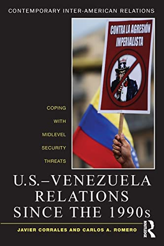 9780415895255: U.S.-Venezuela Relations since the 1990s: Coping with Midlevel Security Threats