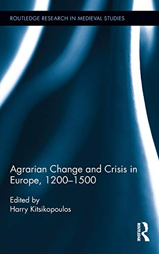 9780415895781: Agrarian Change and Crisis in Europe, 1200-1500 (Routledge Research in Medieval Studies)