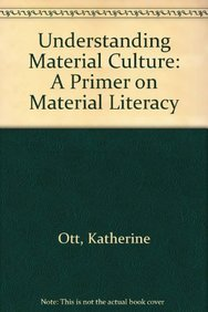 9780415895859: Understanding Material Culture: A Primer on Material Literacy