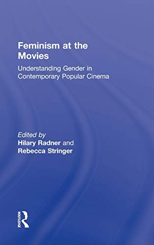 9780415895873: Feminism at the Movies: Understanding Gender in Contemporary Popular Cinema