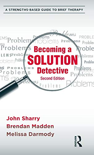 9780415896214: Becoming a Solution Detective: A Strengths-Based Guide to Brief Therapy