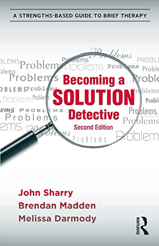 9780415896221: Becoming a Solution Detective: A Strengths-Based Guide to Brief Therapy