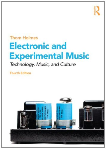 9780415896368: Electronic and Experimental Music: Technology, Music, and Culture
