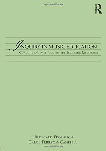 9780415896405: Inquiry in Music Education: Concepts and Methods for the Beginning Researcher