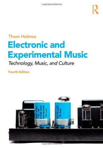 9780415896467: Electronic and Experimental Music: Technology, Music, and Culture