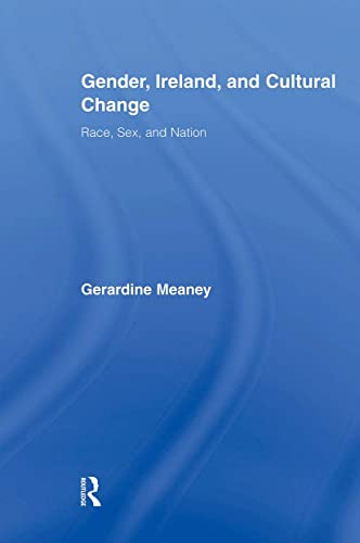 9780415896474: Gender, Ireland and Cultural Change: Race, Sex and Nation (Routledge Studies in Twentieth-century Literature)