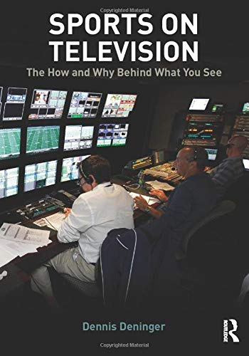 Sports on Television 9780415896764 In Sports on Television, Dennis Deninger provides an all-encompassing view of the sports television industry. He progresses from the need for this book, to the history of the industry and discipline, to the pioneering events of sports broadcasting and sports television, to a nuts-and bolts, behind-the-scenes look at a sports television production. All the while, he examines the impact that sports and the mass media have had (and are continuing to have) on one another and on society.