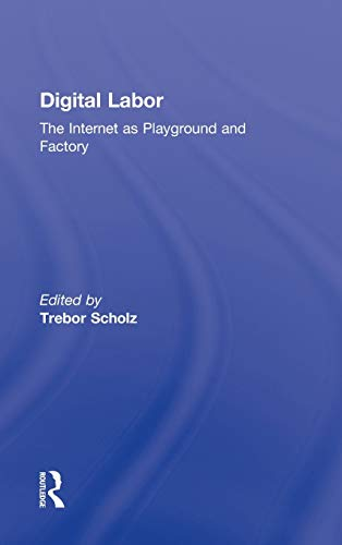 9780415896948: Digital Labor: The Internet as Playground and Factory