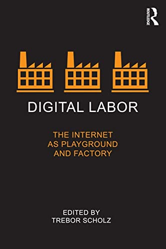 9780415896955: Digital Labor: The Internet as Playground and Factory