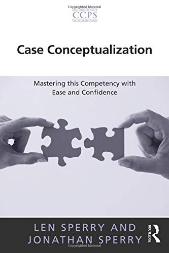 9780415897303: Case Conceptualization: Mastering this Competency with Ease and Confidence (Core Competencies in Psychotherapy Series)