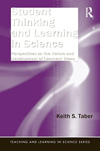 9780415897358: Student Thinking and Learning in Science: Perspectives on the Nature and Development of Learners' Ideas (Teaching and Learning in Science Series)