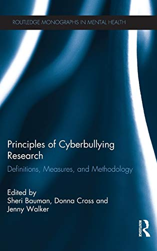 9780415897495: Principles of Cyberbullying Research: Definitions, Measures, and Methodology (Routledge Monographs in Mental Health)