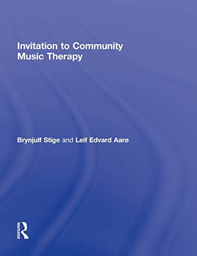 9780415897600: Invitation to Community Music Therapy