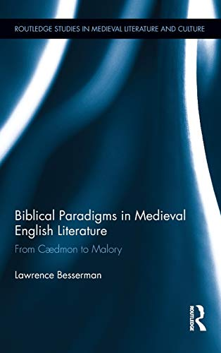 9780415897945: Biblical Paradigms in Medieval English Literature: From Cædmon to Malory