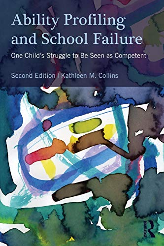9780415898232: Ability Profiling and School Failure: One Child's Struggle to be Seen as Competent