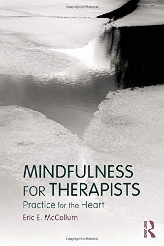 9780415898263: Mindfulness for Therapists: Practice for the Heart