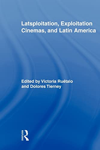 9780415898546: Latsploitation, Exploitation Cinemas, and Latin America (Routledge Advances in Film Studies)