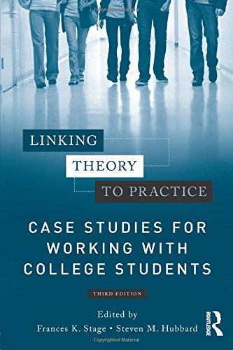 9780415898706: Linking Theory to Practice – Case Studies for Working with College Students