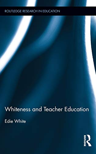 9780415898898: Whiteness and Teacher Education (Routledge Research in Education)