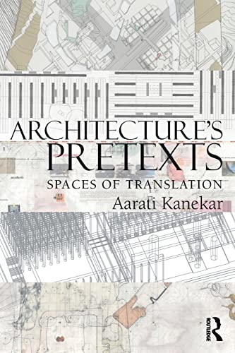 9780415898928: Architecture's Pretexts: Spaces of Translation