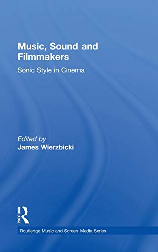 9780415898935: Music, Sound and Filmmakers: Sonic Style in Cinema