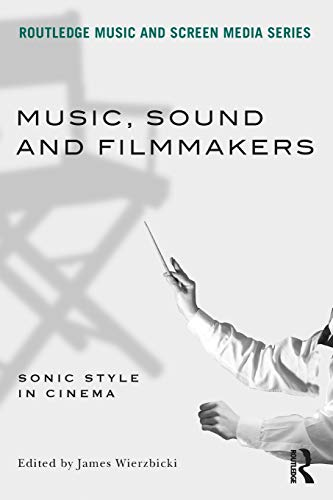 9780415898942: Music, Sound and Filmmakers: Sonic Style in Cinema