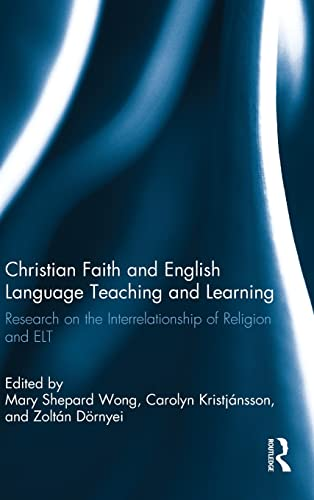 9780415898959: Christian Faith and English Language Teaching and Learning: Research on the Interrelationship of Religion and ELT