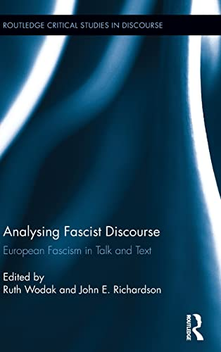 9780415899192: Analysing Fascist Discourse: European Fascism in Talk and Text (Routledge Critical Studies in Discourse)