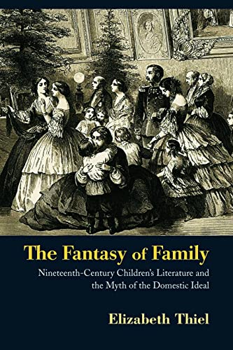9780415899376: The Fantasy of Family: Nineteenth-Century Children's Literature and the Myth of the Domestic Ideal (Children's Literature and Culture (Paperback))