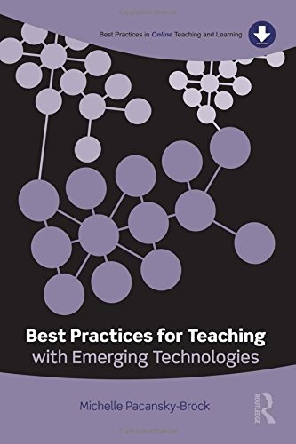9780415899383: Best Practices for Teaching with Emerging Technologies (Best Practices in Online Teaching and Learning)