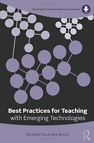9780415899390: Best Practices for Teaching with Emerging Technologies (Best Practices in Online Teaching and Learning)