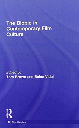 The Biopic in Contemporary Film Culture (AFI Film Readers): Belén Vidal, Dr Tom Brown