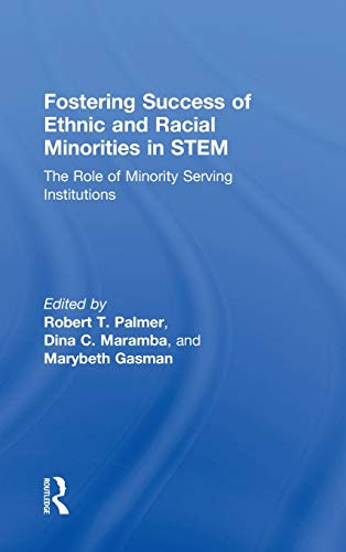 Fostering Success of Ethnic and Racial Minorities in Stem: The Role of Minority Serving ...