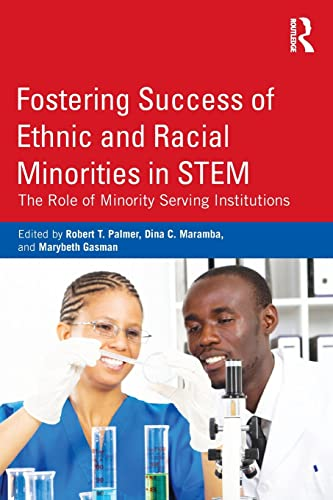 9780415899475: Fostering Success of Ethnic and Racial Minorities in STEM: The Role of Minority Serving Institutions