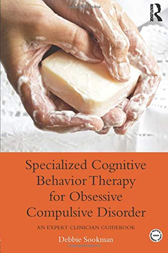 9780415899536: Specialized Cognitive Behavior Therapy for Obsessive Compulsive Disorder: An Expert Clinician Guidebook (Practical Clinical Guidebooks)