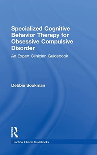 9780415899543: Specialized Cognitive Behavior Therapy for Obsessive Compulsive Disorder: An Expert Clinician Guidebook (Practical Clinical Guidebooks)