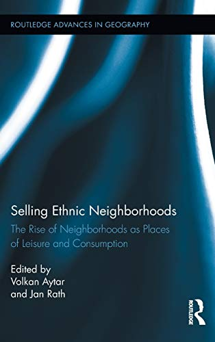 Selling Ethnic Neighborhoods: The Rise of Neighborhoods as Places of Leisure and Consumption (...